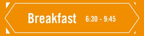 Breakfast 6:30 - 9:45